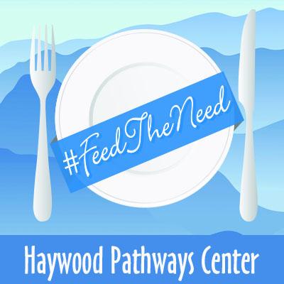 Haywood Pathways Center #FeedTheNeed